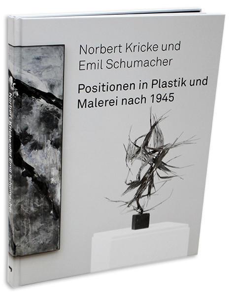 Norbert Kricke und Emil Schumacher – Positionen in Plastik und Malerei nach 1945 - Coverbild