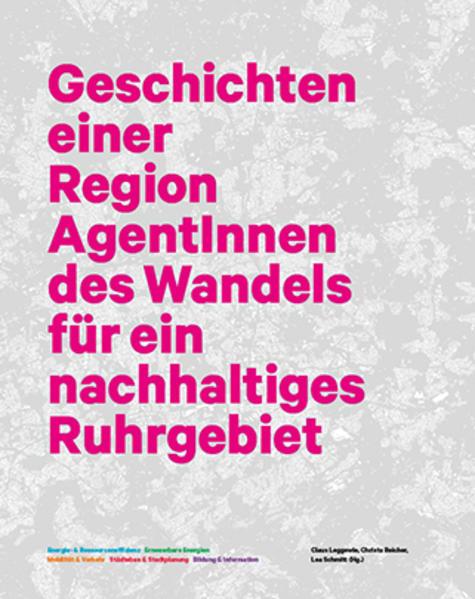 Geschichten einer Region: AgentInnen des Wandels für ein nachhaltiges Ruhrgebiet - Coverbild