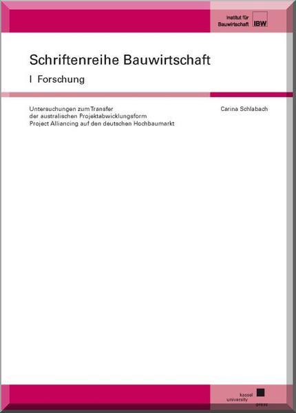 Untersuchungen zum Transfer der australischen Projektabwicklungsform Project Alliancing auf den deutschen Hochbaumarkt - Coverbild