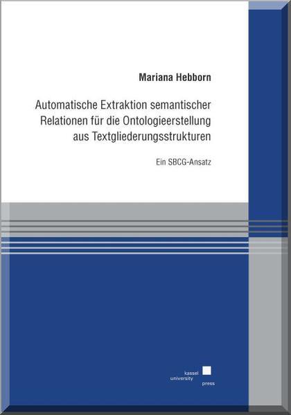 Automatische Extraktion semantischer Relationen für die Ontologieerstellung aus Textgliederungsstrukturen - Coverbild