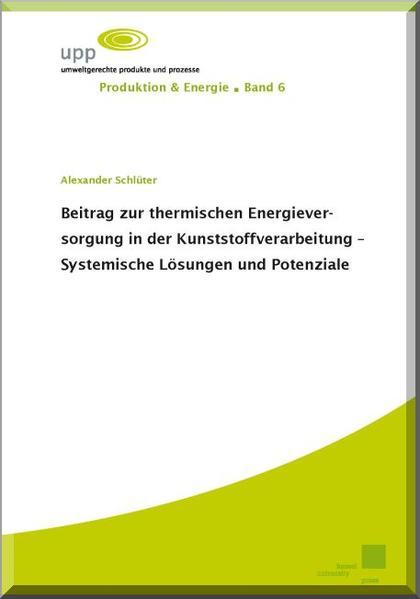 Beitrag zur thermischen Energieversorgung in der Kunststoffverarbeitung – Systemische Lösungen und Potenziale - Coverbild