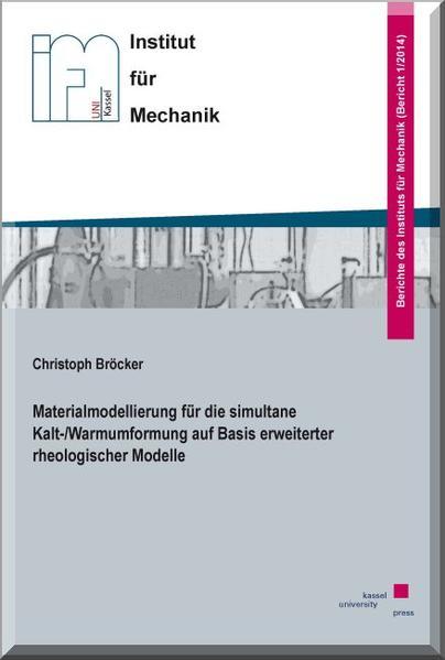 Materialmodellierung für die simultane Kalt-/Warmumformung auf Basis erweiterter rheologischer Modelle - Coverbild