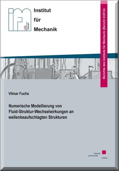 Numerische Modellierung von Fluid-Struktur-Wechselwirkungen an wellenbeaufschlagten Strukturen - Coverbild