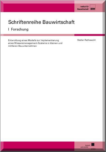 Entwicklung eines Modells zur Implementierung eines Wissensmanagement-Systems in kleinen und mittleren Bauunternehmen - Coverbild