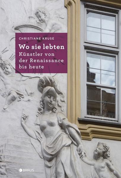 Wo sie lebten - Künstler von der Renaissance bis heute - Coverbild
