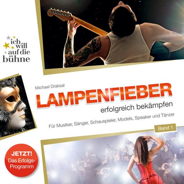 Ich will auf die Bühne - Band 1: Lampenfieber erfolgreich bekämpfen - Coverbild