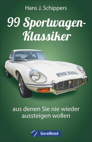 99 Sportwagen-Klassiker, aus denen Sie nie wieder aussteigen wollen - Coverbild
