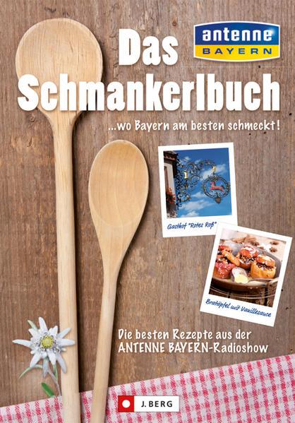 Das Schmankerlbuch ... wo Bayern am besten schmeckt! - Coverbild
