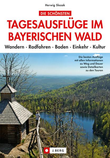 Die schönsten Tagesausflüge im Bayerischen Wald PDF Kostenloser Download