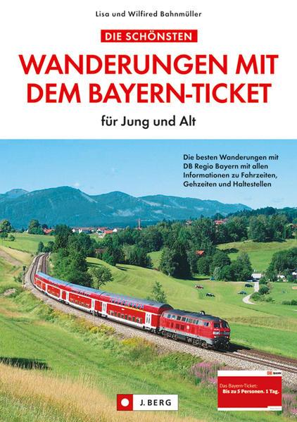 Die schönsten Wanderungen mit dem Bayern-Ticket  - Coverbild