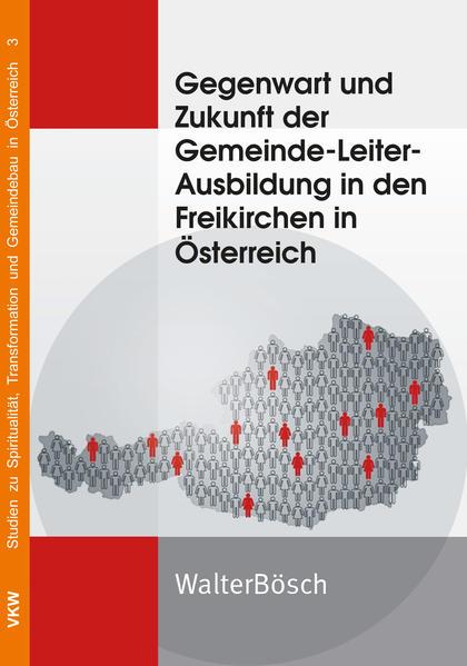 Gegenwart und Zukunft der Gemeinde-Leiter-Ausbildung in den Freikirchen in Österreich - Coverbild