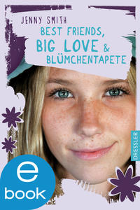 Best Friends, Big Love und Blümchentapete Cover
