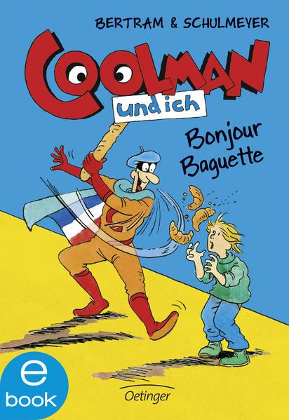 Coolman und ich. Bonjour Baguette - Coverbild