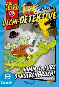 Olchi-Detektive. Himmel, Furz und Wolkenbruch! Cover