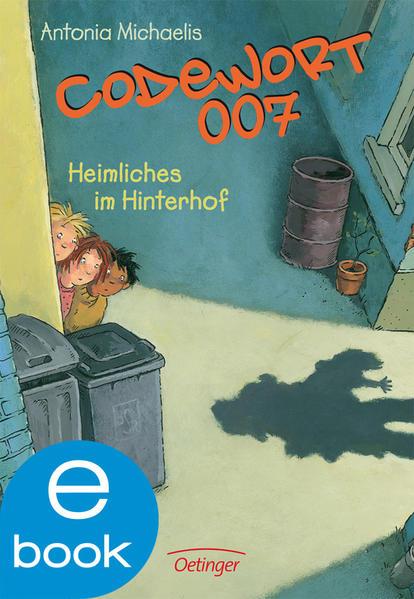 Codewort 007. Heimliches im Hinterhof - Coverbild
