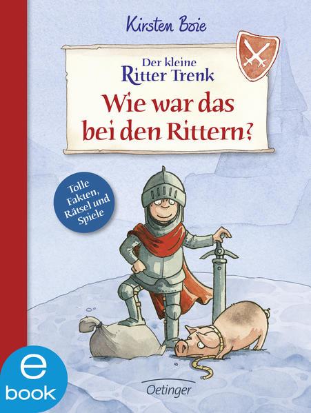Der kleine Ritter Trenk. Wie war das bei den Rittern? - Coverbild