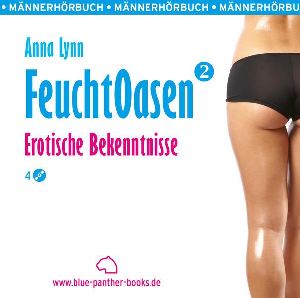 Feuchtoasen 2 | Erotische Bekenntnisse | Erotik Audio Story | Erotisches Hörbuch - Coverbild