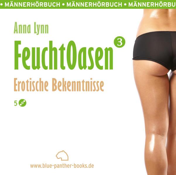 Feuchtoasen 3 | Erotische Bekenntnisse | Erotik Audio Story | Erotisches Hörbuch - Coverbild