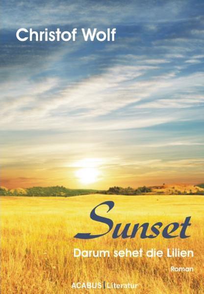 Sunset - Darum sehet die Lilien - Coverbild