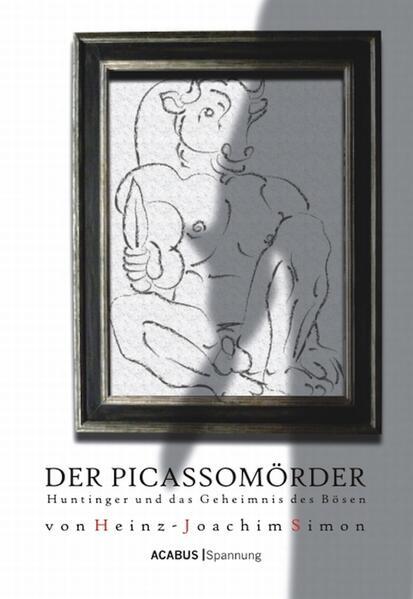 Der Picassomörder. Huntinger und das Geheimnis des Bösen - Coverbild
