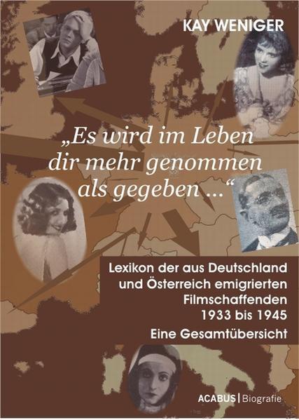'Es wird im Leben dir mehr genommen als gegeben …' Lexikon der aus Deutschland und Österreich emigrierten Filmschaffenden 1933 bis 1945 - Coverbild