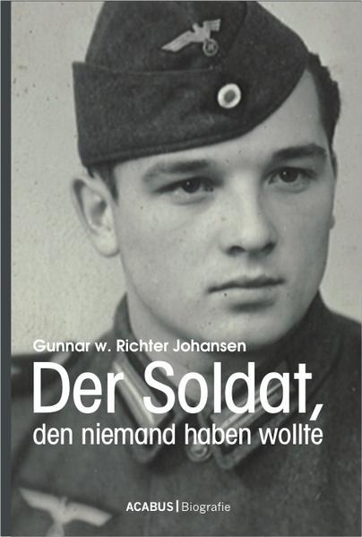 Der Soldat, den niemand haben wollte - Coverbild