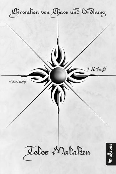 Chroniken von Chaos und Ordnung. Band 2: Telos Malakin. Prüfung - Coverbild