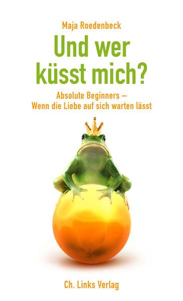 Download PDF Kostenlos Und wer küsst mich?