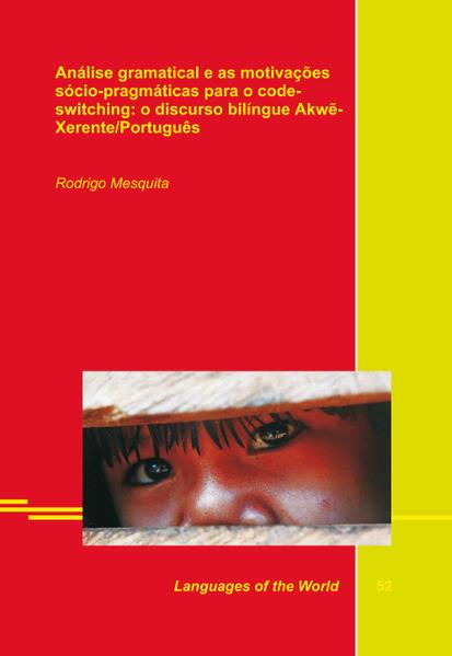 Análise gramatical e as motivações sócio-pragmáticas para o code-switching: o discurso bilíngue Akwe-Xerente/Português  - Coverbild