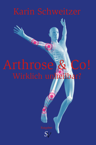Arthrose & Co - Wirklich unheilbar? - Coverbild