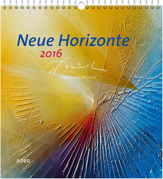 Neue Horizonte 2016 - Wandkalender - Coverbild