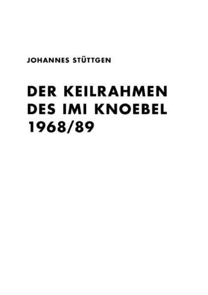 Johannes Stüttgen. Der Keilrahmen des Imi Knoebel 1968/89 (reprint) - Coverbild