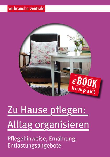 Zu Hause pflegen: Alltag organisieren PDF Kostenloser Download
