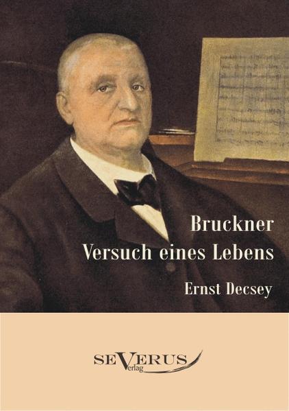 Bruckner - Versuch eines Lebens - Coverbild