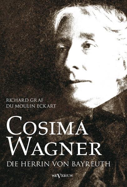 Cosima Wagner: Ein Lebens- und Charakterbild - Coverbild