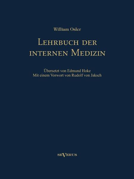 Lehrbuch der internen Medizin. Deutsche Übersetzung von William Oslers