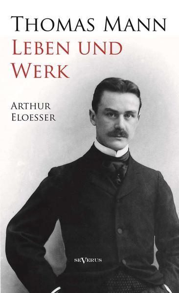 Thomas Mann - Leben und Werk. Biographie - Coverbild