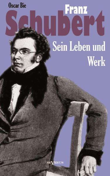 Franz Schubert - Sein Leben und sein Werk - Coverbild