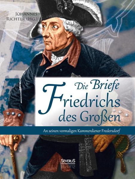 Briefe Friedrichs des Großen an seinen Kammerdiener Fredersdorf - Coverbild