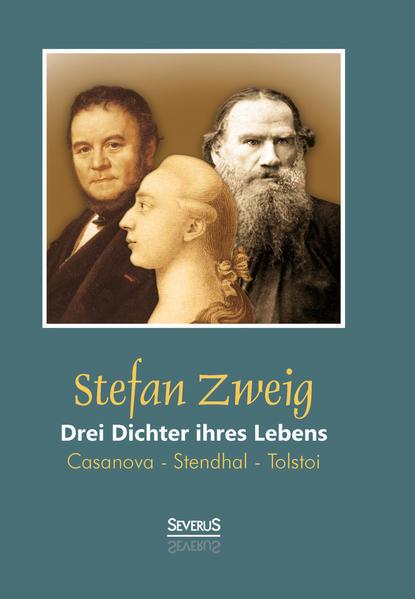 Drei Dichter ihres Lebens: Casanova - Stendhal - Tolstoi - Coverbild