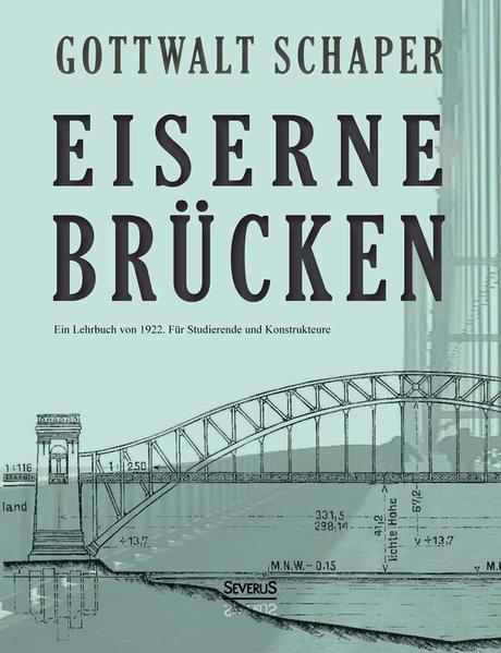 Eiserne Brücken: Ein Lehrbuch von 1922. Für Studierende und Konstrukteure - Coverbild