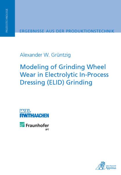 Modeling of Grinding Wheel Wear in Electrolytic In-Process Dressing (ELID) Grinding - Coverbild