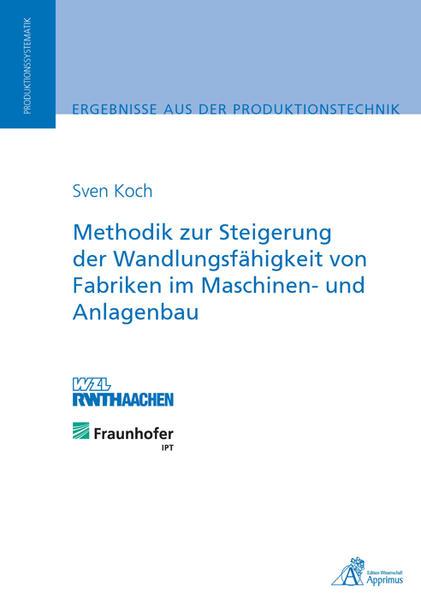 Methodik zur Steigerung der Wandlungsfähigkeit von Fabriken im Maschinen- und Anlagenbau - Coverbild