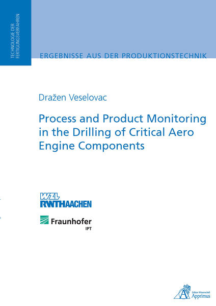 Process and Product Monitoring in the Drilling of Critical Aero Engine Components - Coverbild