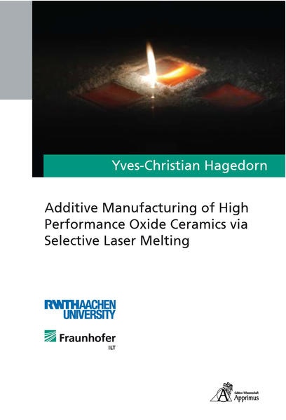 Additive Manufacturing of High Performance Oxide Ceramics via Selective Laser Melting - Coverbild