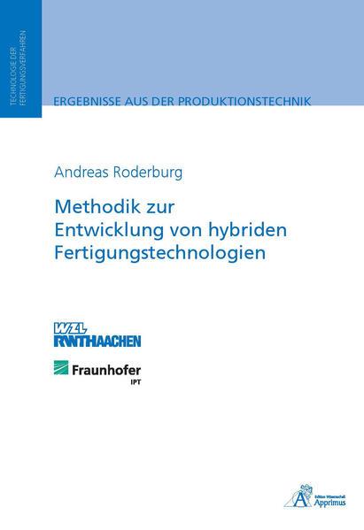 Methodik zur Entwicklung von hybriden Fertigungstechnologien - Coverbild