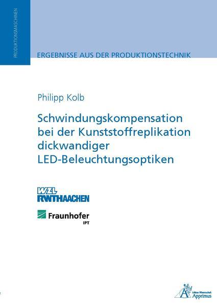 Schwindungskompensation bei der Kunststoffreplikation dickwandiger LED-Beleuchtungsoptiken - Coverbild