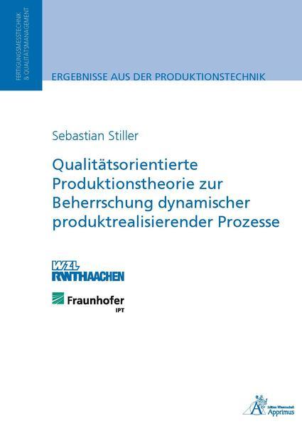 Qualitätsorientierte Produktionstheorie zur Beherrschung dynamischer produktrealisierender Prozesse - Coverbild