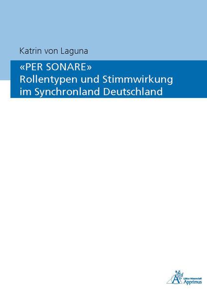 'PER SONARE' Rollentypen und Stimmwirkung im Synchronland Deutschland - Coverbild