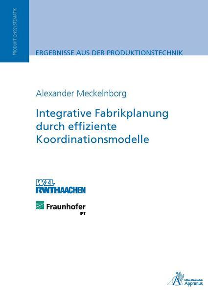Integrative Fabrikplanung durch effiziente Koordinationsmodelle - Coverbild